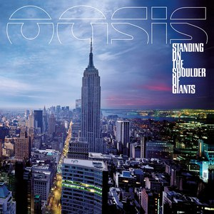 Oasis альбом Standing on the Shoulder of Giants