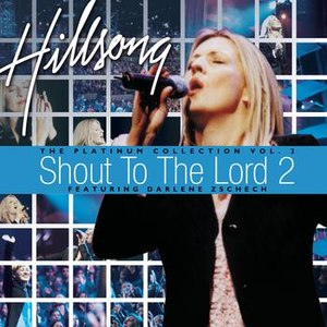Hillsong альбом Shout To The Lord 2