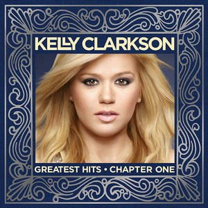 Kelly Clarkson альбом Greatest Hits - Chapter One