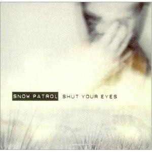 Snow Patrol альбом Shut Your Eyes