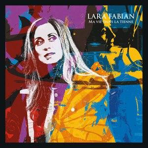 Lara Fabian альбом Ma Vie Dans La Tienne