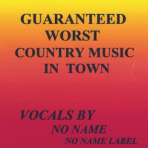 No Name альбом Guaranteed Worst Country Music In Town