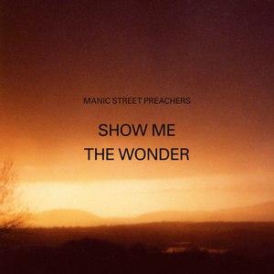 Manic Street Preachers альбом Show Me the Wonder