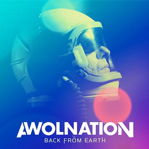 AWOLNATION альбом Back From Earth