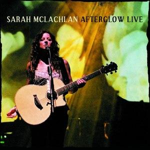 Sarah Mclachlan альбом Afterglow Live