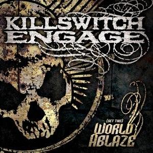 Killswitch Engage альбом (Set This) World Ablaze