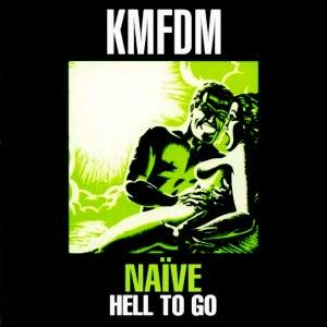 KMFDM альбом Naïve: Hell to Go