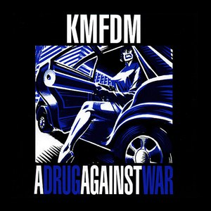 KMFDM альбом A Drug Against War