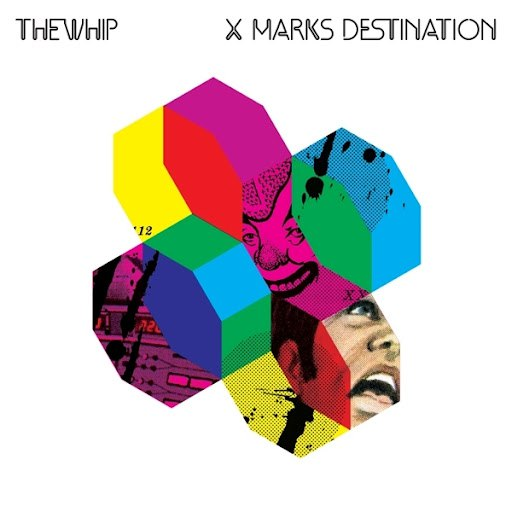 The Whip альбом X Marks Destination (Special edition)