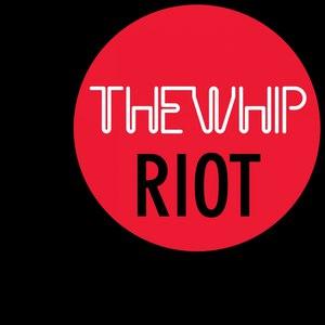 The Whip альбом Riot