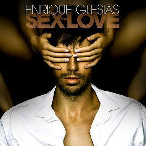 Enrique Iglesias альбом Sex and Love