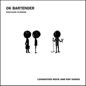 Richard Cheese альбом OK Bartender