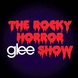 Glee Cast альбом Glee: The Music, The Rocky Horror Glee Show