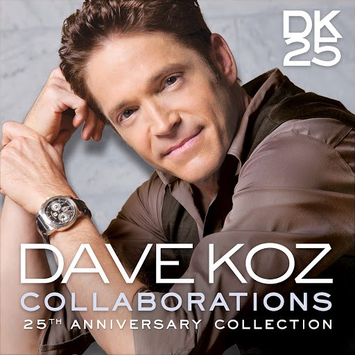 Dave Koz альбом Collaborations: 25th Anniversary Collection