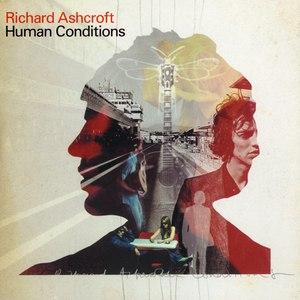 Richard Ashcroft альбом Human Conditions