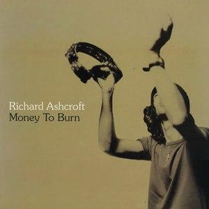 Richard Ashcroft альбом Money To Burn