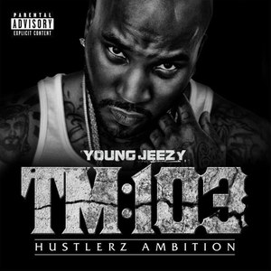 Young Jeezy альбом Thug Motivation 103: Hustlerz Ambition