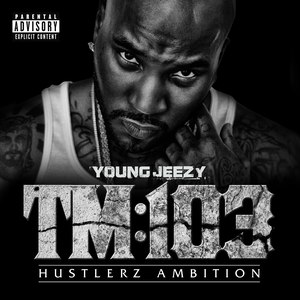 Young Jeezy альбом TM:103 Hustlerz Ambition