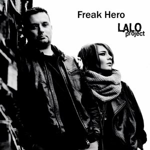 Lalo Project альбом Freak Hero