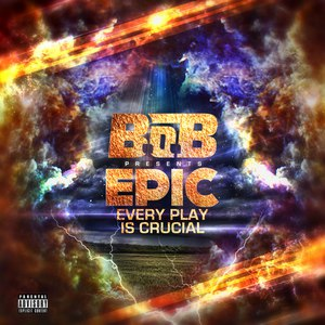 B.o.B альбом EPIC: Every Play Is Crucial