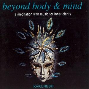 Karunesh альбом Beyond Body & Mind