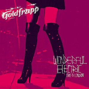 Goldfrapp альбом Wonderful Electric - Live in London