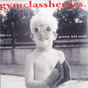 Gym Class Heroes альбом Greasy Kid Stuff