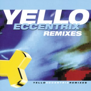 Yello альбом Eccentrix Remixes