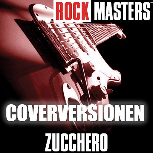 Zucchero альбом Rock Masters: Coverversionen