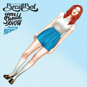 Breakbot альбом You Should Know (feat. Ruckazoid)