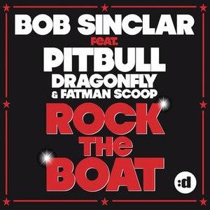 Bob Sinclar альбом Rock The Boat (feat. Pitbull, Dragonfly & Fatman Scoop)