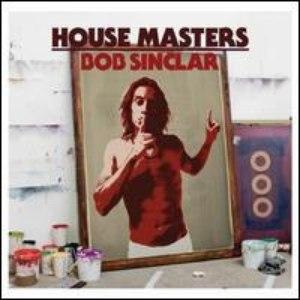 Bob Sinclar альбом House Masters