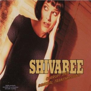 Shivaree альбом Corrupt and Immoral Transmissions