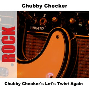 chubby checker альбом Chubby Checker's Let's Twist Again
