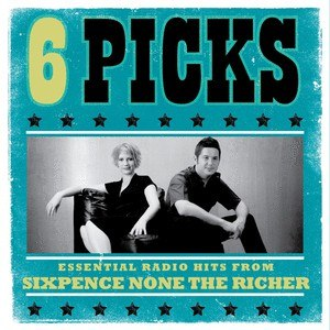 Sixpence None The Richer альбом 6 PICKS: Essential Radio Hits EP