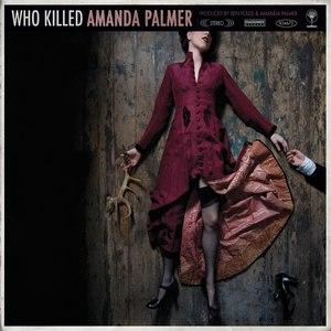 Amanda Palmer альбом Who Killed Amanda Palmer