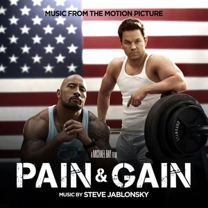 Steve Jablonsky альбом Pain & Gain (Music From the Motion Picture)