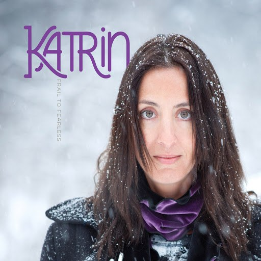 Katrin альбом Frail to Fearless