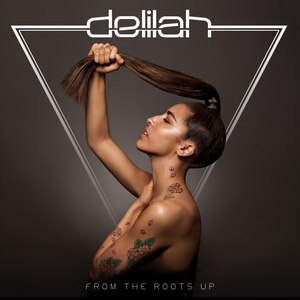 Delilah альбом From the Roots Up (Deluxe Edition)