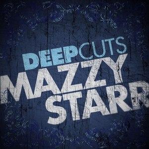 Mazzy Star альбом Deep Cuts
