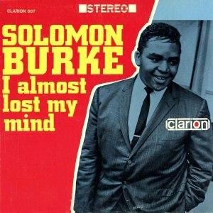 Solomon Burke альбом I Almost Lost My Mind