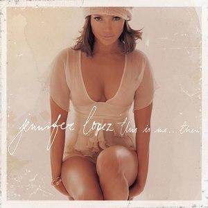 Jennifer Lopez альбом This Is Me... Then