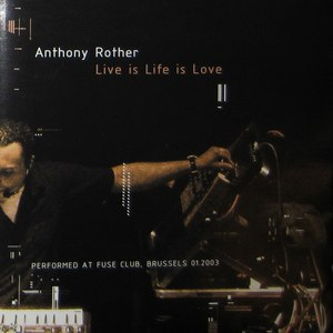 Anthony Rother альбом Live is Life is Love