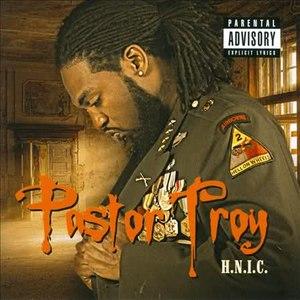 Pastor Troy альбом H.N.I.C