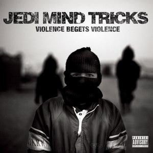 Jedi Mind Tricks альбом Violence Begets Violence