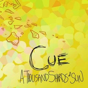 Cue альбом A Thousand Shards of Sun