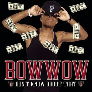 Bow Wow альбом Don't Know About That