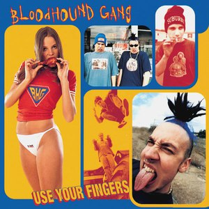 Bloodhound Gang альбом Use Your Fingers