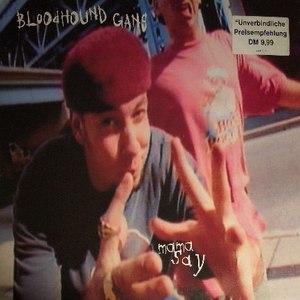 Bloodhound Gang альбом Mama Say