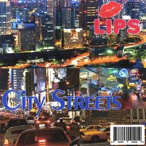 Lips альбом City Streets